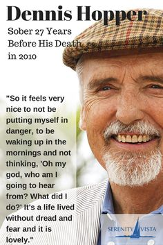 Dennis Hopper put the plug in the jug for 27 years. That is pretty awesome Dennis. R.I.P. Learn how to get and stay sober at private pay drug rehab in paradise. Holistic, 12 step, affordable luxury. CLICK HERE: https://www.serenityvista.com