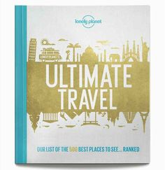 Ultimate Travel: Our List of the 500 Best Places to See… Ranked is available Oct. 6.