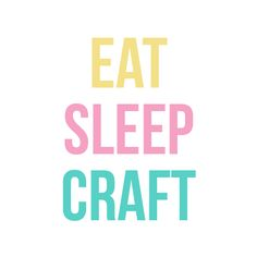 Eat Sleep Craft - Taylored Expressions #crafthumor