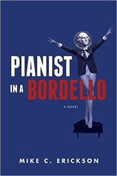 Pianist in a Bordello, Mike C. Erickson - Amazon.com