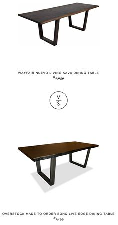 Wayfair Nuevo Living Kava Dining Table $2,659 vs Overstock Made to Order Soho Live Edge Dining Table $1,199