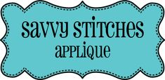 Welcome to Savvy Stitches Applique - Savvy Stitches Applique (they sell split alphabet - they are awesome!)