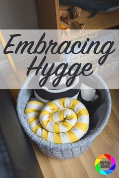 Embracing Hygge | http://snowingindoors.com