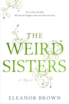 """This is the """"delightful"""" (People) New York Times  bestseller that's earned raves from Sarah Blake, Helen Simonson, and  reviewers everywhere-the story of three sisters who love each other,  but just don't happen to like each other very much... Three sisters have returned to their childhood home, reuniting the  eccentric Andreas family. Here, books are a passion (there is no  problem a library card can't solve) and TV is something other  people watch. Their father-a professor of Shakespeare…"""