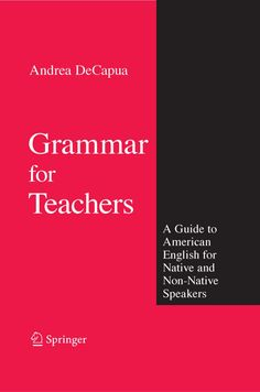 grammar-for-teachers-a-guide-to-american-english-for-native-and-nonnative-speakers by nicacio15 via Slideshare
