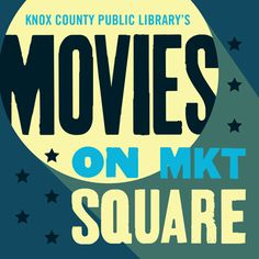 Knox County Public Library's Movies on Market Square | Kayti Tilson