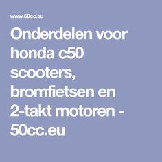Onderdelen voor hondac50 scooters, bromfietsen en 2-takt motoren - 50cc.eu