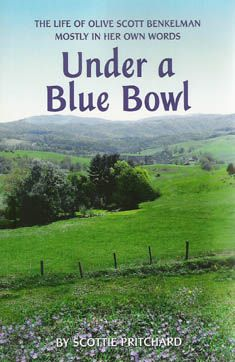 In her book, Under a Blue Bowl, (The Life of Olive Scott Benkelman, Mostly in Her Own Words) Scottie Pritchard introduces us to her mother, Olive Scott Benkelman - artist, community historian, writer, sage - through Olive's own words. In the true proactice of Oral History, Olive told many of these stories to her daughter and then had the foresight to tape record her memories of early Grayson County, its people, and its customs. She entrusted these recollections to her daughter and Scottie…