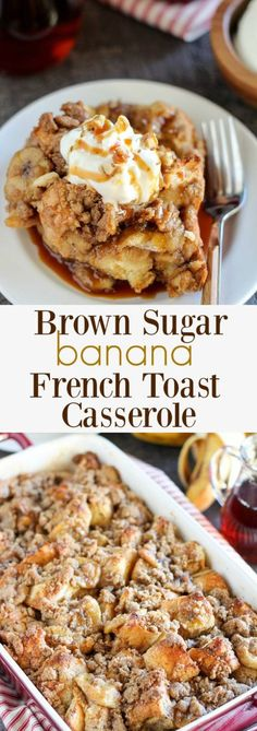 This Brown Sugar Banana French Toast Casserole is a big hit at my house on Sunday for Brunch. - A make-ahead baked french toast casserole filled with brown sugar caramel sauce, sliced bananas and a brown sugar crumble topping. Banana French Toast, French Toast Bake, French Toast Recipes, French Toast Lasagna Recipe, Make Ahead French Toast, Breakfast Dishes, Best Breakfast, Breakfast Casserole, Breakfast Time