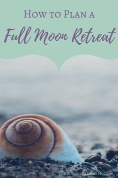 How to Plan a Full Moon Retreat | The Witch of Lupine Hollow