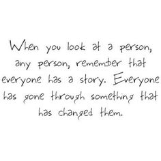 Everyone has stories they never tell. I know that as well as anyone. I know we all have different experiences and different struggles. No one should be judged for who they are or were.