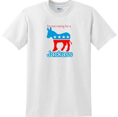 Trump hillary Republican election shirt. Im not voting for a JACKASS.  #Gildan #BasicTee