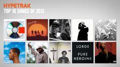HYPETRAK Top 10 Songs of 2013   HYPETRAK