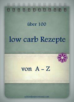 low carb Rezeptübersicht von A -Z   schlank mit verstand