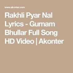 Song: Rakhli Pyar Nal Singer: Gurnam Bhullar Music By: Mix Singh Lyrics By: Vicky Dhaliwal Rakhli Pyar Nal Lyrics -.