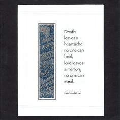 death leaves a heartache no one can heal, love leave a memory no one can steal