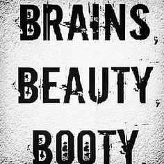 triple threat: Brains, beauty and booty lol Booty Quotes, Me Quotes, Funny Quotes, Sassy Quotes, Intelligence Is Sexy, Gym Humor, Piece Of Me, Inspire Me, Just Love