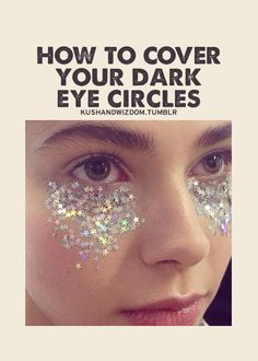 We know sleep during your period can be hit or miss. Try this easy DIY tutorial to cover dark circles. Just takes glitter, dark circles and a dream. Dark Eye Circles, Covering Dark Circles, Pink Lady, Dark Eyes, Thats The Way, Look At You, Beauty Box, Just For Laughs, Concealer