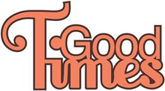 Silhouette Design Store - View Design #11992: 'good times' word phrase