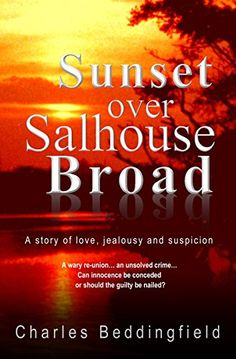 Sunset over Salhouse Broad: A story of love, jealousy and suspicion