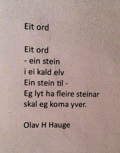 Eit ord - Olav H. Hauge Poems, Inspirational Quotes, Education, Mental Health, Life, Google Search, Crafts, Life Coach Quotes, Manualidades