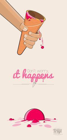 Don't Worry It Happens.