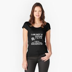 Womens Fitted T-Shirt, I Am Not A Psychopath I Am A Hight Functioning Sociopath