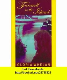 Farewell to the Island (9781882376926) Gloria Whelan , ISBN-10: 1882376927  , ISBN-13: 978-1882376926 ,  , tutorials , pdf , ebook , torrent , downloads , rapidshare , filesonic , hotfile , megaupload , fileserve