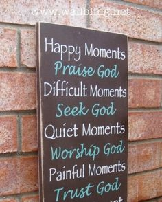 Happy Moments Praise God...love this...great for the home