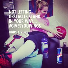 When you fall, get back up.  - Lindsey Vonn