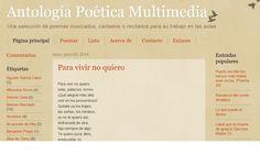 Poemas musicados, cantados, recitados, para trabajar en el aula. http://antologiapoeticamultimedia.blogspot.com.es/