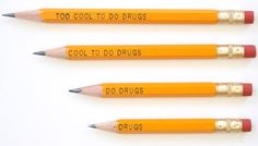 "The ""Too Cool"" pencil says an entirely different message as you continue to use it."