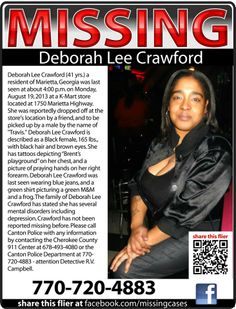 "#MISSING Deborah Lee Crawford (41 yrs.) a resident of #Marietta, #Georgia #GA was last seen at about 4:00 p.m. on Monday, August 19, 2013 at a K-Mart store located at 1750 Marietta Highway. She was reportedly dropped off at the store's location by a friend, and to be picked up by a male by the name of ""Travis."