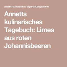 Annetts kulinarisches Tagebuch: Limes aus roten Johannisbeeren