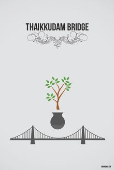 Minimalistic Poster Attempt # Thaikkudam Bridge