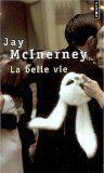 La belle vie par Jay McInerney