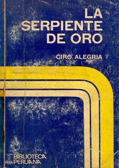 Ciro Alegría - La serpiente de oro