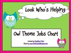 @Lucy Gracie $2.00 Owl Themed Back To School Classroom Job Chart/Display...Jobs included but you can also add your own text to blank job cards and student name cards.