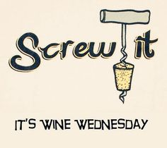 Screw It It's Wine Wednesday wednesday hump day wednesday quotes happy wednesday wednesday quote happy wednesday quotes funny wednesday quotes wednesday quotes and sayings cute wednesday quotes