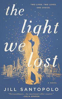 The Light We Lost, Jill Santopolo    - Redbook.com