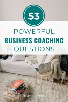 53 Powerful Business Coaching Questions | Alison Reeves Coaching Tips Business Advisor, Business Coaching, Business Education, Business Planning, Business Tips, Coaching Questions, Business Writing, Make Money Blogging, Business Travel