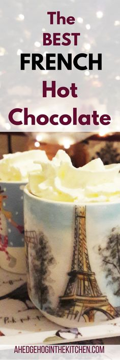 The BEST French hot chocolate recipe. | ahedgehoginthekitchen.com