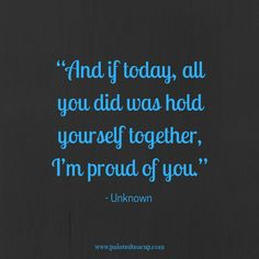 "Health Inspiration ""And if today, all you did was hold yourself together, I'm proud of you."" - Unknown - Inspirational Mental Health Awareness Quotes - 12 must-read inspirational mental health awareness quotes perfect for tough days Mental Health Awareness Day, Mental Health Recovery Quotes, Mental Strength Quotes, Mental Health Day, Mental Health Tattoos, Good Health Quotes, Autism Awareness Quotes, Mental Illness Awareness, Mental Health Stigma"