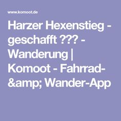 Harzer Hexenstieg  - geschafft 💪👍🤗 - Wanderung | Komoot - Fahrrad- & Wander-App