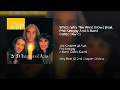 "One of my fav's from ""2nd Chapter Of Acts Which"" Way The Wind Blows (feat. Phil Keaggy And A Band Called David)"