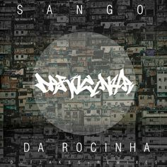 Da Rocinha | Outtakes + Remixes, by Sango