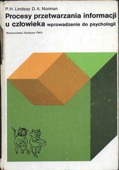 Procesy przetwarzania informacji u człowieka. Wprowadzenie do psychologii, Peter H. Lindsay, Donald A. Norman, PWN, 1991, http://www.antykwariat.nepo.pl/procesy-przetwarzania-informacji-u-czlowieka-wprowadzenie-do-psychologii-p-14089.html