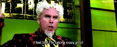 The Ultimate Collection Of Will Ferrell Reaction GIFs Zoolander, Will Ferrell, Funny Movies, How I Feel, Movie Quotes, Song Quotes, Funny Quotes, Trendy Wedding, Pills