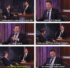 "Jeremy Renner as a brother, oldest of 6 :) ""I didn't do it though!"" Lol and now he and his dad are having a kid..."