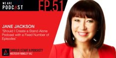 51. Should I create a stand-alone Podcast with a fixed number of episodes with Jane Jackson